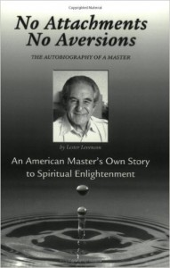 No Attachments, No Aversions: The Autobiography of a Master