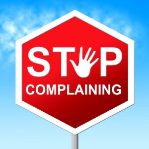 How to Stop Complaining and Be Happy